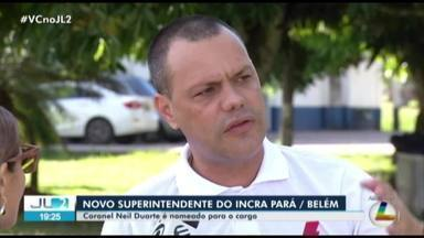 Novo superintendente reginal do Incra em Belém é nomeado no Diário Oficial da União - Coronel Neil Duarte é nomeado para o cargo.