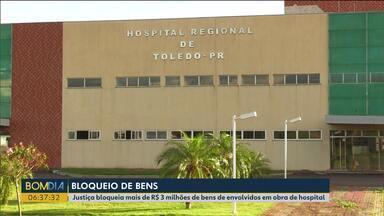 Justiça bloqueia mais de R$ 3 milhões de bens de envolvidos em obra de hospital - A estrutura está pronta desde 2016, mas nunca atendeu nenhum paciente.