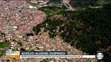 Prefeitura suspende auxílio-aluguel de cerca de 5 mil famílias - Prefeitura disse que elas sacavam o dinheiro fora de São Paulo. Quem estiver na lista e morar na capital vai poder recorrer.