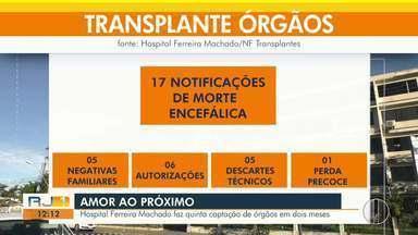Hospital Ferreira Machado faz quinta captação de órgãos em dois meses - Unidade fica em Campos.