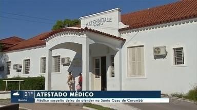 Médico suspeito deixa de atender na Santa Casa de Corumbá - Em Corumbá.