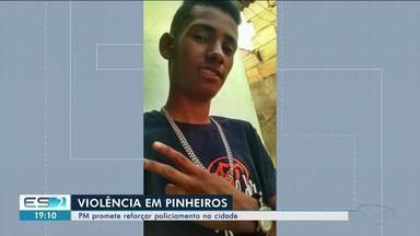 Moradores de Pinheiros estão assustados com os homicídios e PM promete reforços, no ES - Nesta quarta, 3 pessoas foram baleadas.