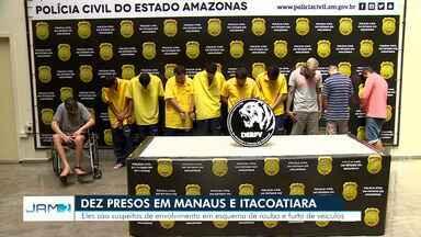 Polícia prende dez suspeitos de integrarem quadrilha de roubos de carros em Manaus - Ordens judiciais foram cumpridas em bairros distintos da cidade, em duas unidades prisionais de Manaus e em Itacoatiara.