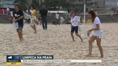 Um mutirão de limpeza marcou as comemorações pelos 100 anos do Leblon, nesse domingo - As associações comercial e de moradores e organizações governamentais cataram o lixo na areia da praia do Leblon