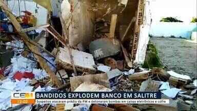 Bandidos explodem banco em Salitre - Saiba mais em g1.com.br/ce