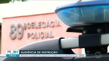 Homem suspeito de espancar e matar criança de 3 anos vai a julgamento em Porto Real - Crime aconteceu em março de 2018. Anitta Myllena de Oliveira Reis foi agredida nas pernas, braços e cabeça.