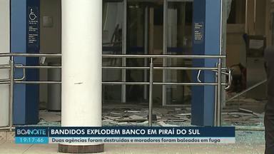 Duas agências foram destruídas e moradores foram baleados em fuga em Piraí do Sul - Bandidos armados aterrorizaram a cidade duranta a madrugada desta segunda-feira (29).