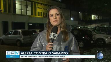 Sesab alerta para a prevenção do sarampo na Bahia; Três casos foram confirmados este ano - O alerta foi divulgado nesta segunda-feira (29).