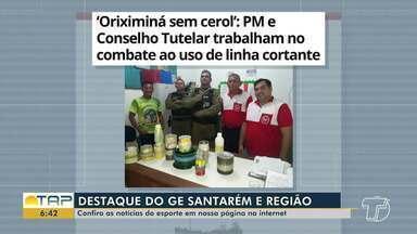Ação de combate às linhas com cerol é destaque no G1 Santarém e região - Confira esta e outras notícias acessando o portal.