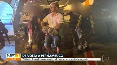 Recapturado em MS, José Maria Rosendo volta ao Recife e presta depoimento - Condenado pela morte do promotor de Itaíba, Rosendo agora é investigado como financiador da fuga da Penitenciária Barreto Campelo.