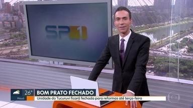 Bom Prato do Tucuruvi, na zona Norte, está fechado até terça (06) pra reforma - Alternativa é a unidade de Santana.
