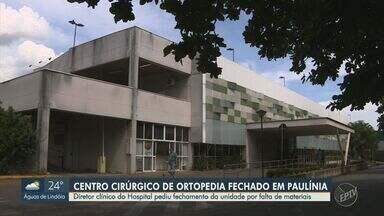 Centro Cirúrgico de Ortopedia é fechado por falta de materiais em Paulínia - Diretor clínico do hospital pediu fechamento da unidade por falta de materiais através de um Boletim de Ocorrência.