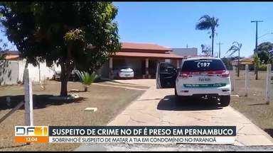 Sobrinho que matou tia no Paranoá é preso em Pernambuco - A polícia civil do DF embarcou neste sábado (10) para Pernambuco para buscar o suspeito de assassinato.
