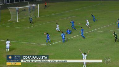 XV de Piracicaba perde a invencibilidade e Inter só empata - Confira os lances da Copa Paulista.