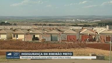 Moradores de bairros novos relatam furtos e roubos em Ribeirão Preto, SP - Capitão da PM comenta sobre como prevenir esse problema.