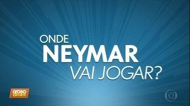 Onde Neymar vai jogar? - Onde Neymar vai jogar?