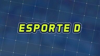 Assista à íntegra do Esporte D desta quinta-feira, 15/08 - Programa exibido em 15/08/2019.