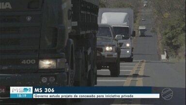 Governo estuda projeto para privatizar MS-306 - Em Mato Grosso do Sul.
