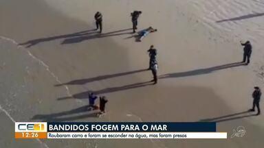 Bandidos roubam carro e tentam se esconder no mar - Saiba mais em g1.com.br/ce