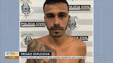 Homem é preso na Serra, ES, por guardar explosivos para quadrilha - Segundo a polícia, o material seria usado para explodir caixas eletrônicos.