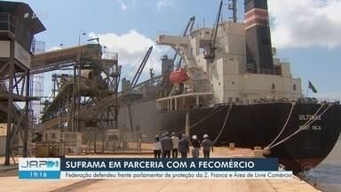 Suframa faz visita técnica a Zona Franca e Área de Livre Comércio de Macapá e Santana (AP) - Presidente da instituição também conversou com a Fecomércio.