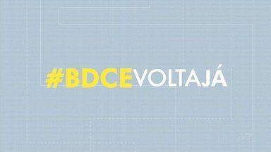 Veja os vídeos da campanha BDCE Volta Já desta quarta-feira (21) - Saiba mais em g1.com.br/ce