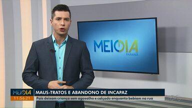 Pais deixam criança sem agasalho e calçado enquanto bebiam em rua de Ponta Grossa - Jovens, de 20 e 23 anos, foram presos em flagrante por maus-tratos, abandono de incapaz e desobediência.