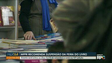 Ministério Público do Paraná recomenda suspensão da Feira do Livro - Evento será entre os dias 5 e 13 de setembro.