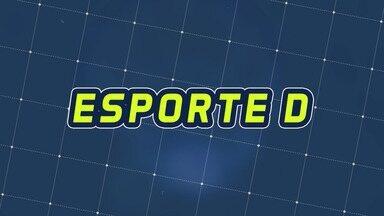 Assista à íntegra do Esporte D desta quarta-feira, 21/08 - Programa exibido em 21/08/2019.