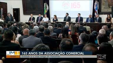 Associação Comercial do Maranhão comemora 165 anos de fundação - Entidade de empresários do estado é a quarta mais antiga do país.