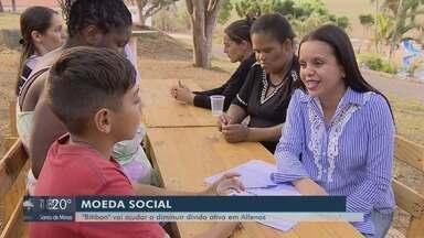 Prefeitura cria moeda social para ajudar a diminuir dívida ativa em Alfenas, MG - Prefeitura cria moeda social para ajudar a diminuir dívida ativa em Alfenas, MG