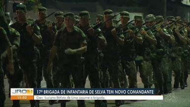 17ª Brigada de Infantaria de Selva tem novo comandante - 17ª Brigada de Infantaria de Selva tem novo comandante