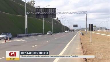 G1 no BDMG: Pista de acesso ao Aeroporto de BH, em Confins, será fechada para simulado - O bloqueio começa a partir das 11h. Parte da LMG 800, no sentido Belo Horizonte, vai ser afetada.