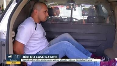 Júri do caso Rayane - Suspeito de matar adolescente vai ser julgado hoje em Mogi das Cruzes