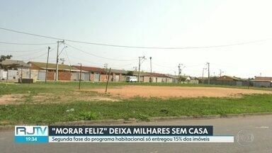 Programa 'Morar Feliz' deixa milhares de pessoas sem casa - Segunda fase do programa habitacional só entregou 15% dos imóveis.