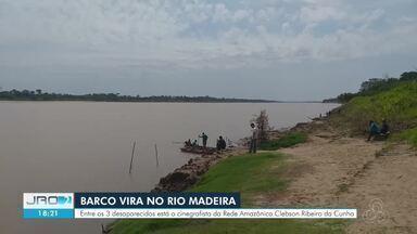 Vendaval vira barco e 3 pessoas desaparecem no Rio Madeira - Entre os desaparecidos está o cinegrafista da Rede Amazônica, Clebson Ribeiro.