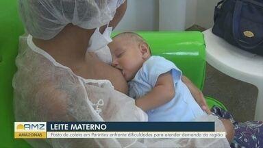 Posto de coleta de leite materno em Parintins enfrenta dificuldades para atender demanda - Coleta ainda é insuficiente para atender a população.