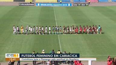 Corinthians bate o Flamengo pela semifinal do Brasileiro de futebol feminino - Jogo aconteceu em Cariacica.