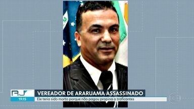 Polícia investiga morte de vereador em Araruama - Ciraldo Fernandes da Silva, do DEM, foi morto com sete tiros. Uma das linhas de investigação aponta que o vereador se recusou a pagar propina pra traficantes.