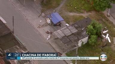 MP prende 4 acusados pela morte de 9 inocentes em janeiro deste ano em Itaboraí - Cinco homens foram denunciados como responsáveis pela chacina.