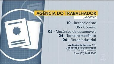 Confira vagas disponíveis na Agência do Trabalhador de Jaboatão - Há oportunidades para recepcionista, copeiro, mecânico de automóveis, entre outras.