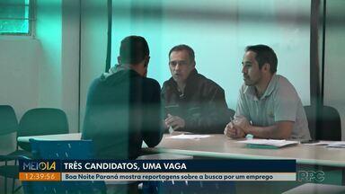 Boa Noite Paraná exibe nesta quarta (11) segunda reportagem especial sobre desemprego - Três candidatos participam de entrevistas para uma mesma vaga de emprego. Nesta reportagem, você vai saber quem foi contratado.