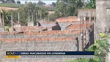 Obras estão inacabadas em Londrina - Centro Estadual de Educação Profissionalizante era pra estar pronto há cinco anos.