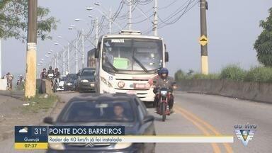 Prefeitura de São Vicente instala radares de velocidade na Ponte dos Barreiros - Radar também fará a identificação de circulação de veículos acima de dois eixos pela ponte.