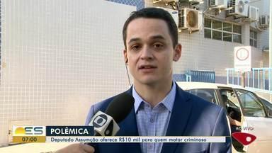 Deputado Lorenzo Pazolini comenta fala de Capitão Assumção na Assembleia Legislativa - Assumção, que também é deputado, disse que pagaria R$ 10 mil se entregassem morto o assassino de mulher da Serra.