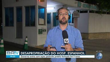 Governo da Bahia entra com ação para desapropriar Hospital Espanhol, em Salvador - Unidade de saúde está fechada há cerca de cinco anos.
