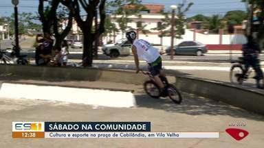 Sábado na Comunidade: cultura e esporte em atividades na praça de Cobilândia, Vila Velha - Programação acontece neste sábado (14).