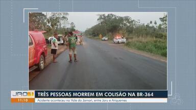 Três pessoas morrem em colisão na BR-364 - Acidente aconteceu entre Jaru e Ariquemes