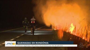 Queimadas em Rondônia - Já foram registrados 1.611 focos nos primeiros 11 dias de setembro