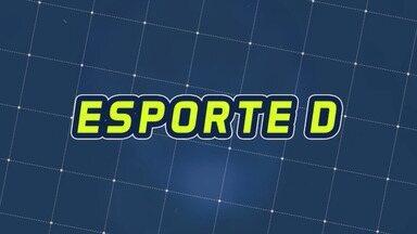 Assista à íntegra do Esporte D desta segunda-feira, 16/09 - Programa exibido em 16/09/2019.